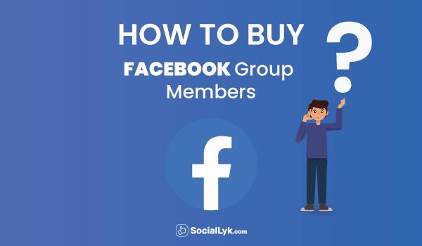 How To Buy Facebook Group Members?