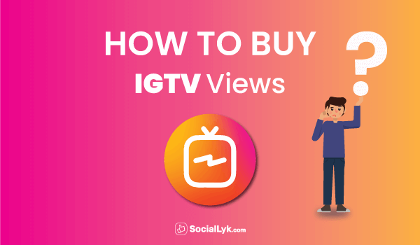 How to Buy IGTV Views?