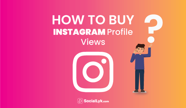 How to Buy Instagram Profile Views?