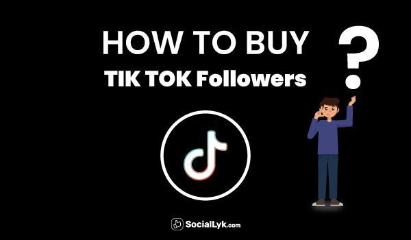 How to Buy Tiktok Followers?